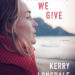 Everything We Give: A Wall Street Journal Bestseller